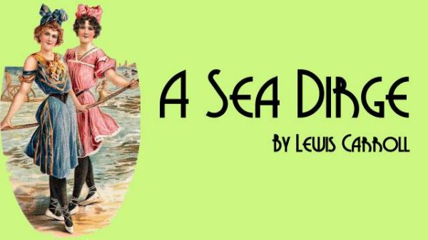 Cover for A Sea Dirge by Lewis Carroll