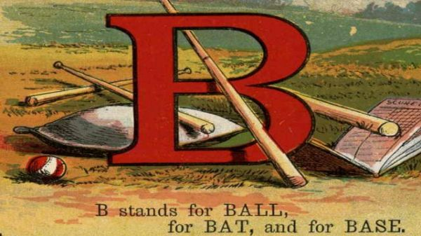 B stands for BALL, for BAT, and for BASE