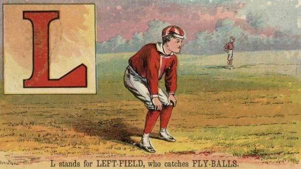 L stands for LEFT-FIELD, who catches FLY-BALLS