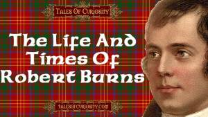 The Life And Times Of Robert Burns