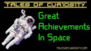 Great Achievements In Space