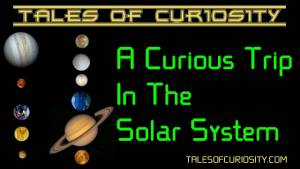 A Curious Trip In The Solar System